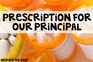 prescription for our principal
