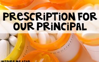 Prescription for our Principal!