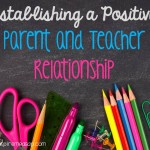 How to Establish a Positive Parent-Teacher Relationship