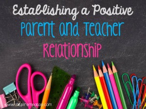Establish a positive parent-teacher relationship