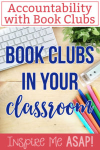 This blog post gives specific strategies for how teachers can hold their students accountable in their book clubs. Click here to read more or pin to save for later.
